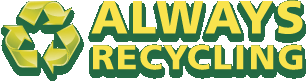 Always Recycling - Harford County, MD